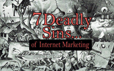 Seven Deadly Sins of Internet Marketing