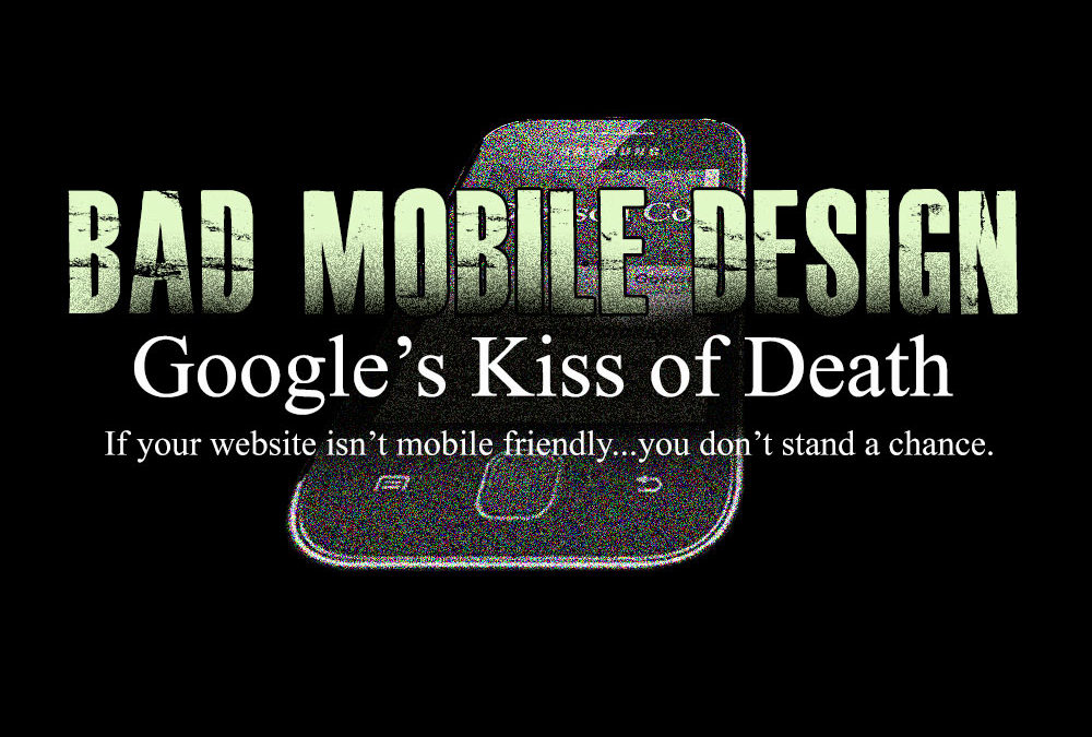 Bad Mobile Design – Google's Kiss of Death